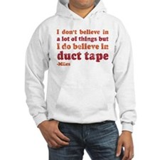 Miles Duct Tape Quote Hoodie Sweatshirt