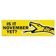 Is it November Yet? Bumper Sticker