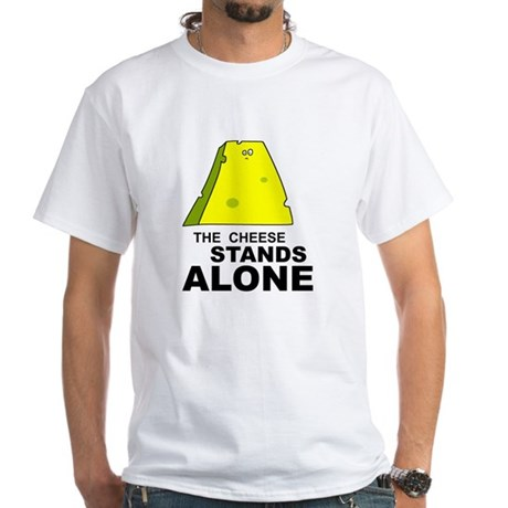 The Cheese Stands Alone - White T-Shirt