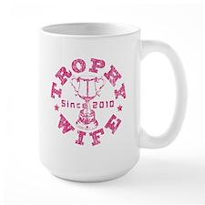 Trophy Wife since 2010 Pink Mug