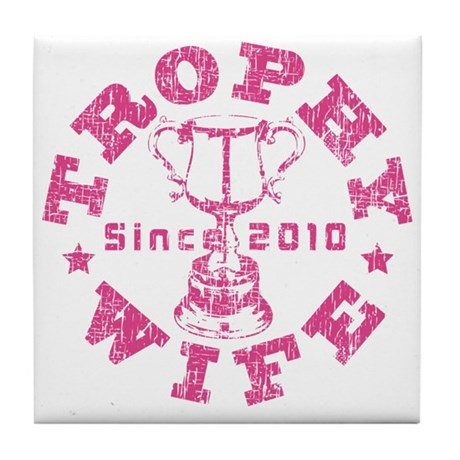 Trophy Wife since 2010 Pink Tile Coaster