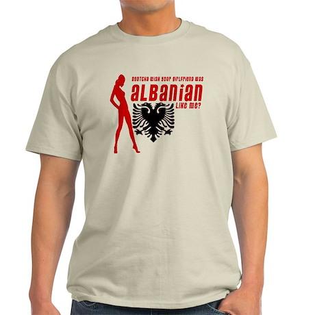 Dontcha wish your girlfriend Light T-Shirt