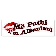Më puth! Kiss me, I'm Albania Bumper Sticker