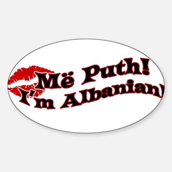 Më puth! Kiss me, I'm Albania Sticker (Oval)