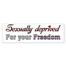 Sexually Deprived* Bumper Sticker