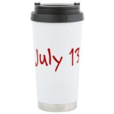"""July 13"" printed on a Travel Mug"