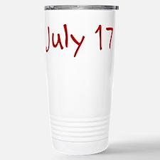 """July 17"" printed on a Travel Mug"