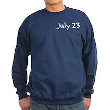 """July 23"" printed on a Sweatshirt"