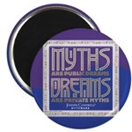 Myths are Public Dreams Round Magnet