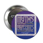 "Myths are Public Dreams 2.25"" Button"