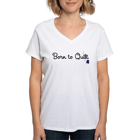 Born to Quilt Women's V-Neck T-Shirt