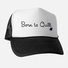 Born to Quilt Trucker Hat