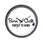 Forced to Work Wall Clock