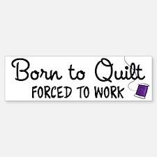 Forced to Work Bumper Bumper Sticker