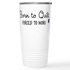 Forced to Work Travel Coffee Mug