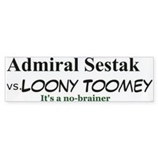 Admiral Sestak vs Looney Toomey Bumpersticker