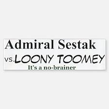 Admiral Sestak vs Looney Toomey Bumpersticker