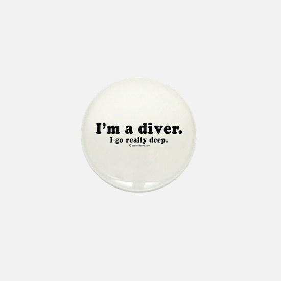 I'm a diver. I go deep - Mini Button