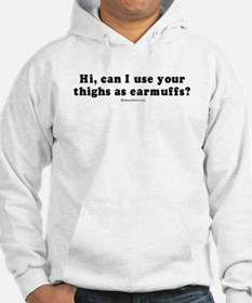 Can I use your thighs as earmuffs? - Hoodie