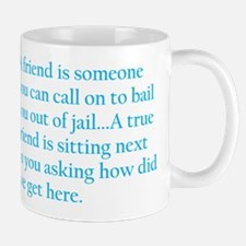 True Friend Mug