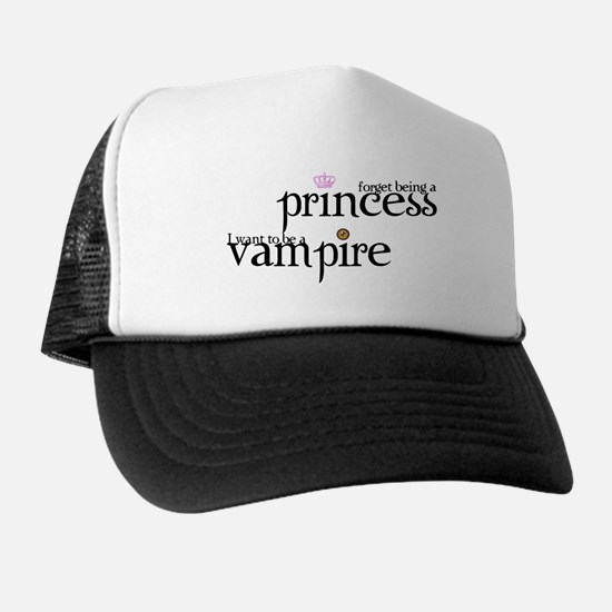 forget being a princess i wan Trucker Hat