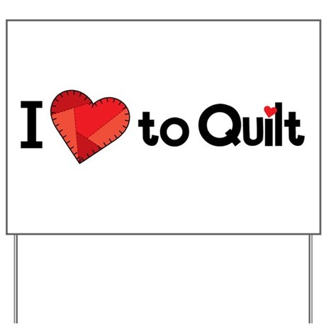 Love to Quilt Yard Sign