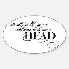 All Fun & Games... Sticker (Oval)