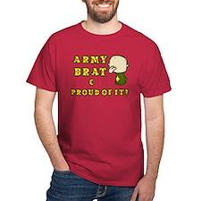 Army Brat ! T-Shirt