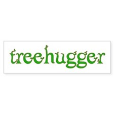 Treehugger Bumper Sticker