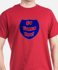 Interstate RV There Yet T-Shirt