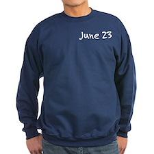 """""""June 23"""" printed on a Sweatshirt"""