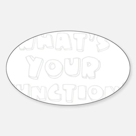 What's Your Function? Sticker (Oval)
