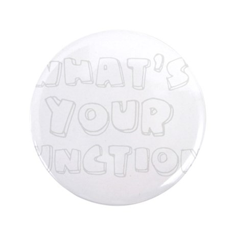 """What's Your Function? 3.5"""" Button (100 pack)"""