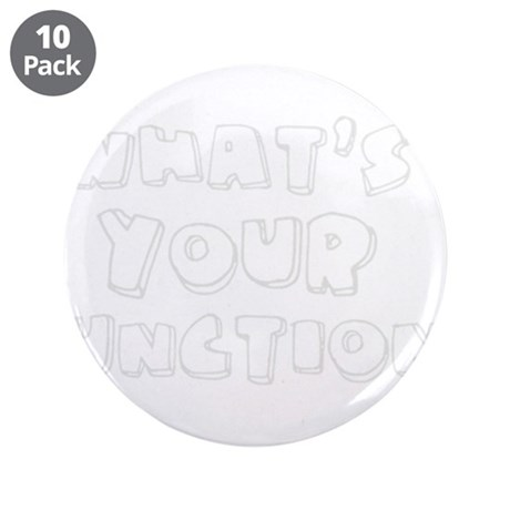 """What's Your Function? 3.5"""" Button (10 pack)"""