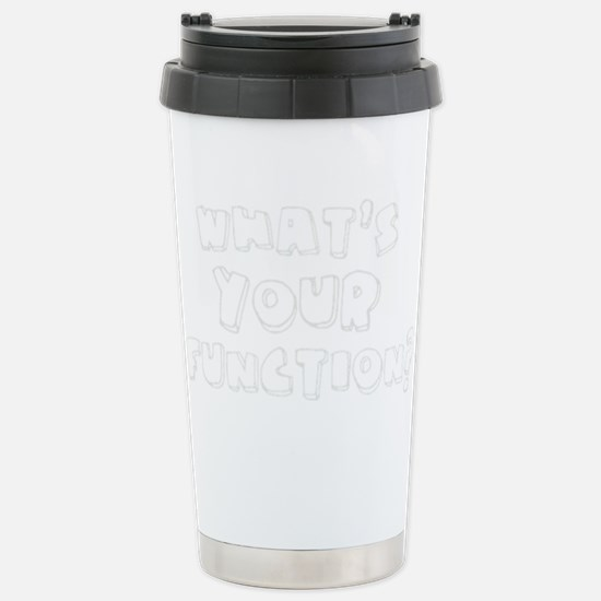 What's Your Function? Stainless Steel Travel Mug