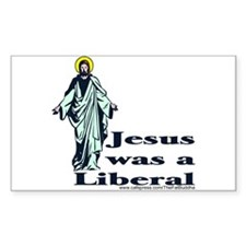 """Jesus was a Liberal"" Rectangle Decal"