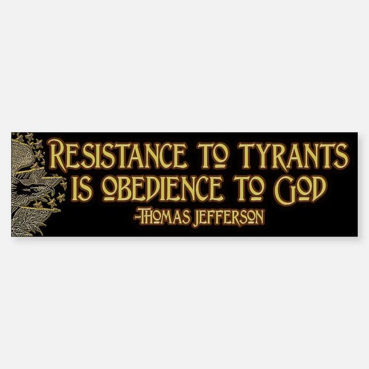 Resistance to Tyrants Bumper Bumper Sticker