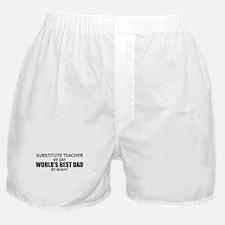 World's Best Dad - Substitute Teacher Boxer Shorts