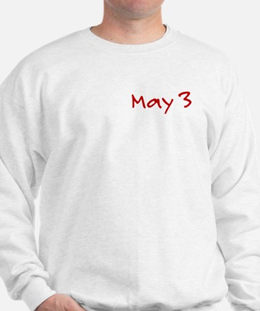 """May 3"" printed on a Sweatshirt"