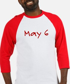 """May 6"" printed on a Baseball Jersey"