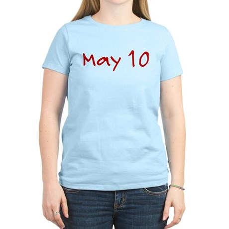 """May 10"" printed on a Women's Light T-Shirt"