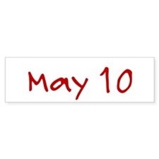 """""""May 10"""" printed on a Bumper Sticker"""