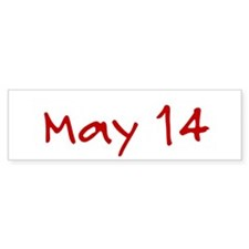 """""""May 14"""" printed on a Bumper Sticker"""