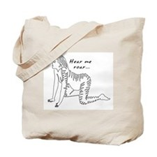 Hear Me Roar... Tote Bag