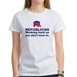Republican Working Hard Women's T-Shirt
