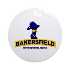Bakersfield: Three Ugly Ones? Ornament (Round)