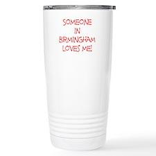 Someone In Birmingham Loves Me! Travel Mug