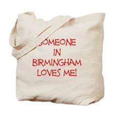 Someone In Birmingham Loves Me! Tote Bag