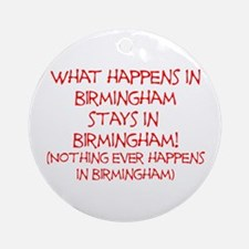 What happens in Birmingham... Ornament (Round)