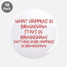 "What happens in Birmingham... 3.5"" Button (10 pack"